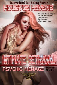 Intimate Betrayal (Psychic Menage #4) by Houston Havens 1000x1500